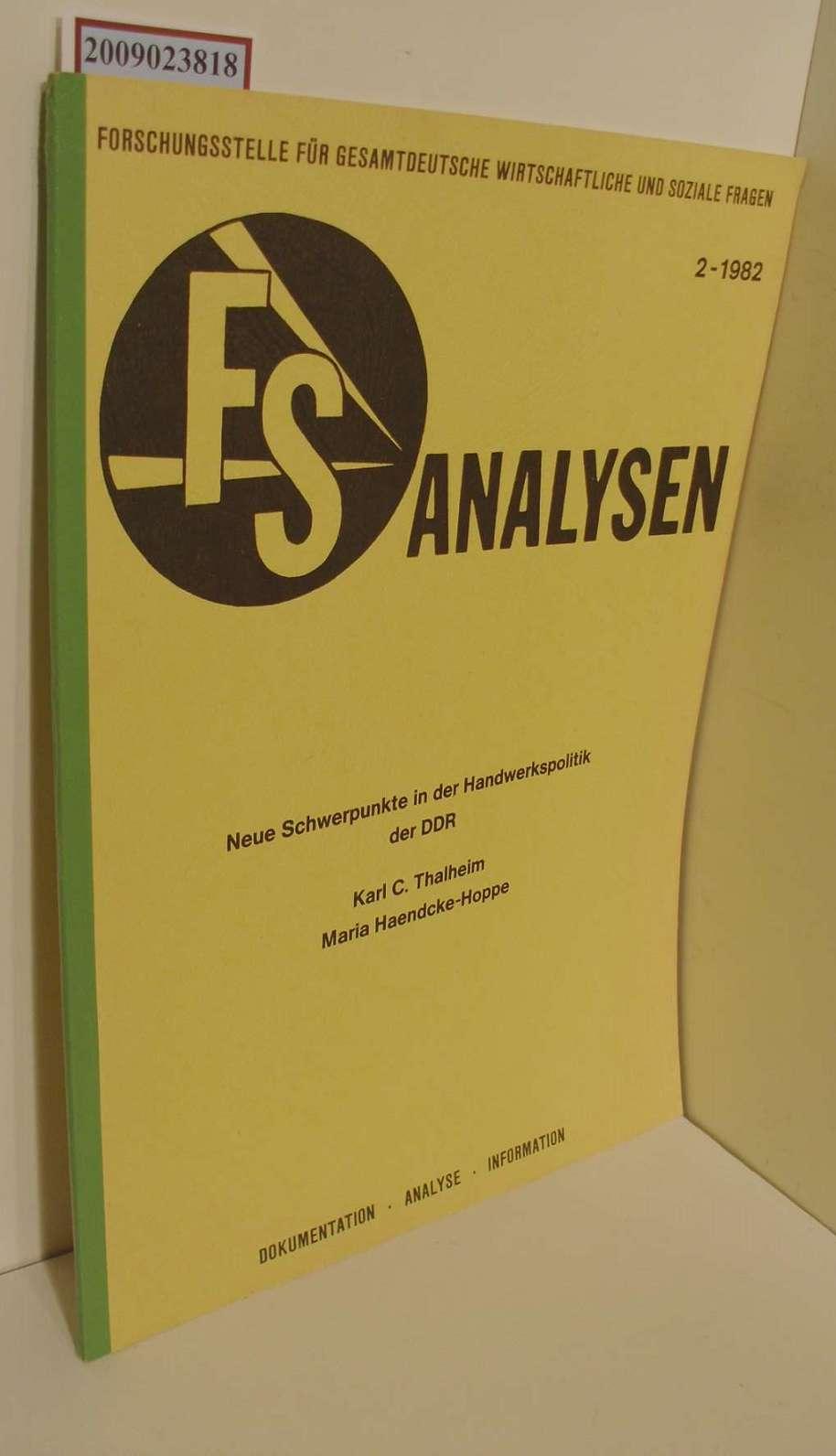 FS Analysen: Neue Schwerpunkte in der Handwerkspolitik der DDR-  Forschungsstelle für Gesamtdt. Wirtschaftl. u. Soziale Fragen 2-1982