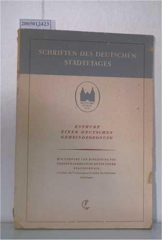 Schriften des deutschen Städtetages. Entwurf einer deutschen Gemeindeordnung