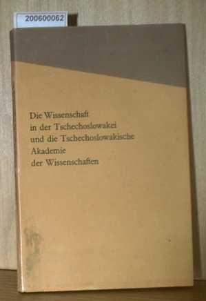 Die Wissenschaft in der Tschechoslowakei und die tschechoslowakische Akademie der Wissenschaften