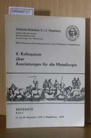 Vorträge des V. Kolloquiums über Ausrüstungen für die Metallurgie