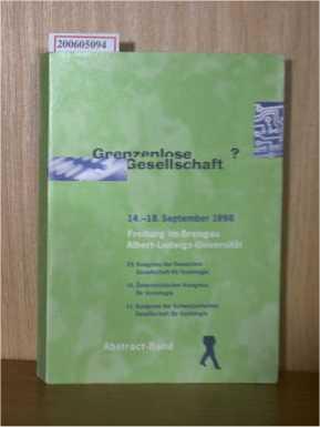 Grenzenlose Gesellschaft? - Freiburg im Breisgau Albert - Ludwigs - Universität 14. - 18. September 1998