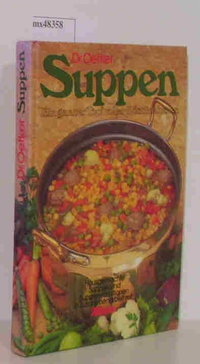 Suppen - Ein ganzer Topf voller Köstlichkeiten