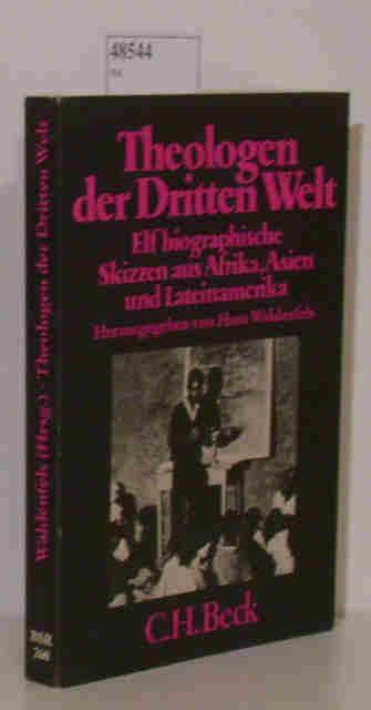 Theologen der Dritten Welt Elf biographische Skizzen aus Afrika, Asien und Lateinamerika