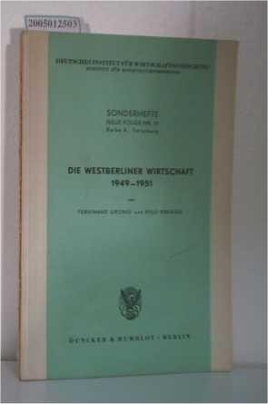 Die Westberliner Wirtschaft 1949-1951. Sonderhefte Neue Folge Nr. 15. Reihe A: Forschung