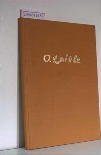 O. Laible - Leben und Werk Schriftenreihe der Museumsgesellschaft Ettlingen Band 13
