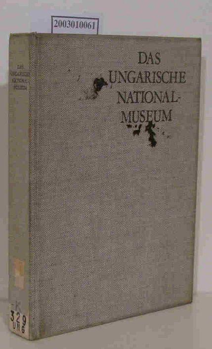 Das  Ungarische Nationalmuseum hrsg. zum 175. Jahrestag seiner Gründung / [dt. von Valér Nagy]