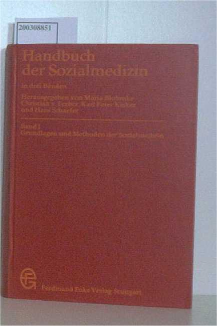 Handbuch der Sozialmedizin I. Grundlagen und Methoden der Sozialmedizin