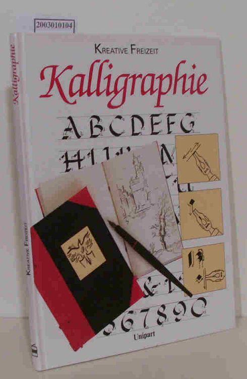 Kalligraphie [Bearb. der dt. Ausg.: THEMA, Produktmarketing und Werbung GmbH]