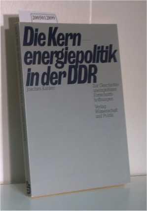 Die Kernenergiepolitik in der DDR: Zur Geschichte uneingeloster Fortschrittshoffnungen