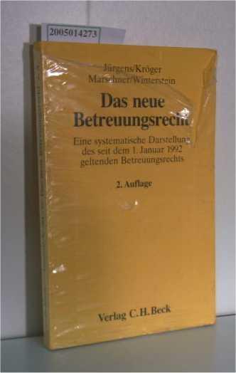 Das neue Betreuungsrecht. Eine systemtische Darstellung der seit dem 1. Januar 1992 geltenden Betreuungsrrechts