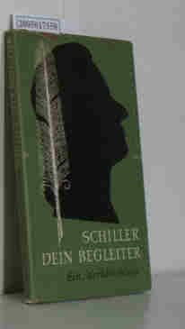 Schiller Dein Begleiter Herausgegeben von Wolfgang Vulpius