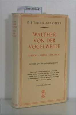 Walther von der Vogelweide Sprüche, Lieder, der Leich / Urtext und Prosaübertragung