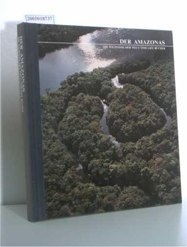 Der  Amazonas Die Wildnisse der Welt