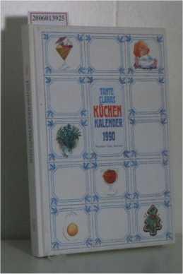 Tante Claras Küchenkalender 1990 identisch mit 2029 & 2035 Rezepte * Tips * Notizen