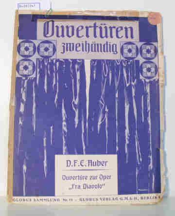"""Ouvertüre zur Oper """"Fra Diavolo"""", aus der Globus Sammlung Nr. 13 (Ouvertüren zweihändig)"""