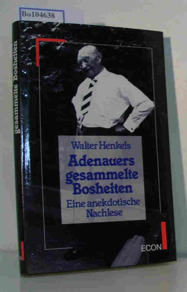 Adenauers gesammelte Bosheiten. Eine anekdotische Nachlese.