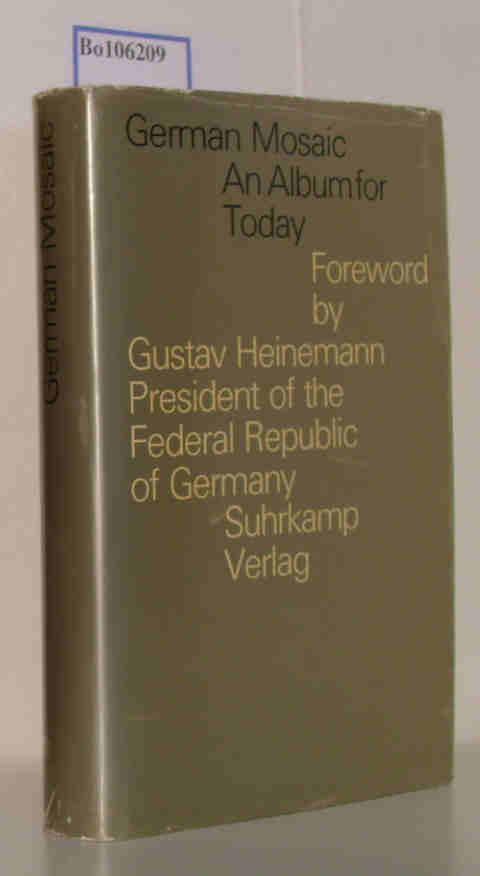 German Mosaic,an album for Today, Foreword by Gustav Heinemann, President of the Federal Republic of Germany, Official Gift Book of the Origanizing Committee for the Games of the XXth Olympiade Munich 1972