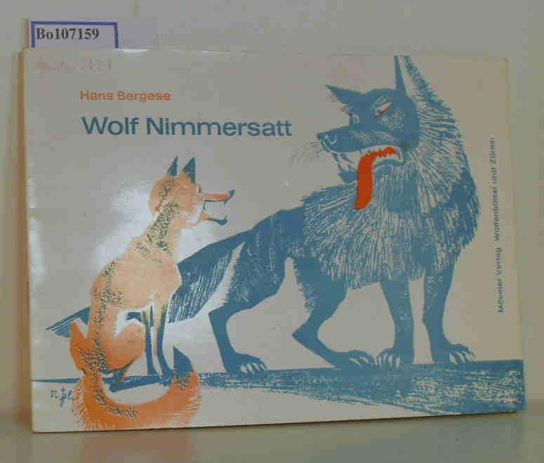 Bergese,  Hans: Wolf Nimmersatt. Ein Spiel für Kinder nach dem Text der Brüder Grimm