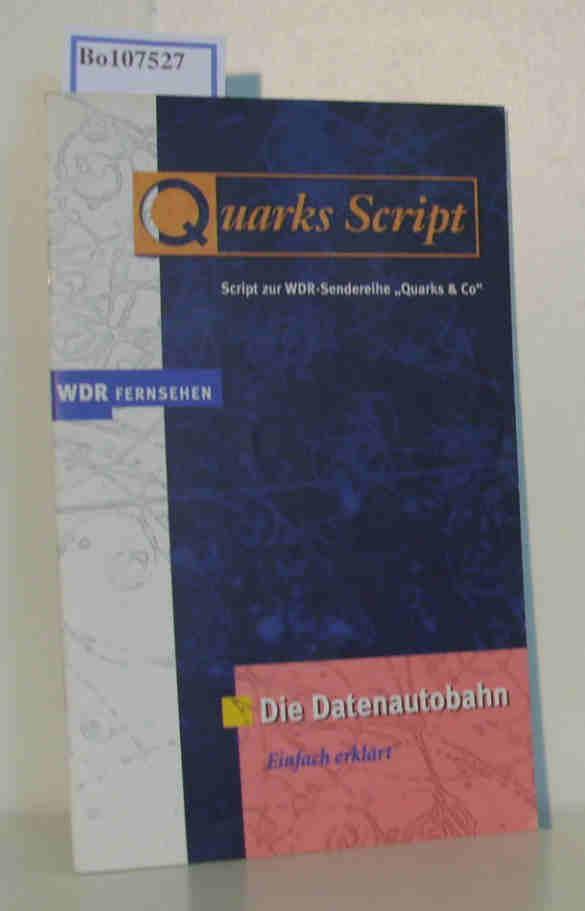 """Quarks Script. Script zur WDR-Sendereihe """"""""Quarks & Co"""""""". Die Datenautobahn einfach erklärt."""