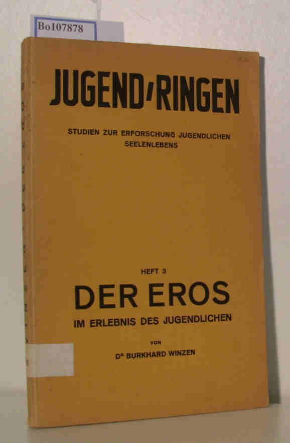 Jugend / Ringen. Studien zur Erforschung jungendlichen Seelenlebens Heft 3: Der Eros im Erlebnis des Jugendlichen. Ein Tagebuch und seine Bearbeitung.