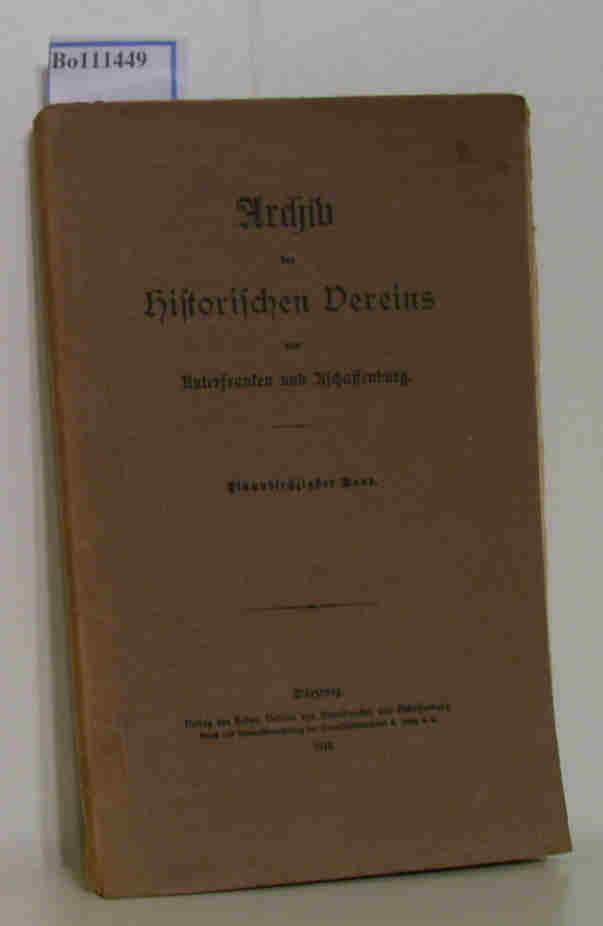 Archiv des Historischen Vereins von Unterfranken und Aschaffenburg. Einundsechzigster (61.) Band