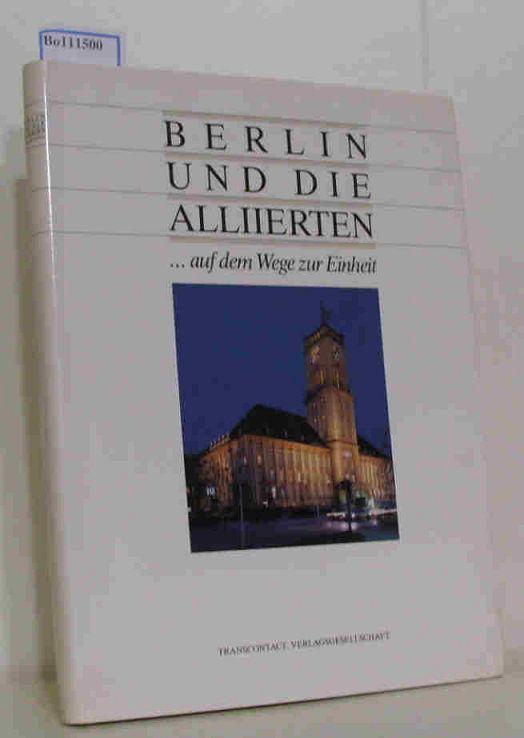 Berlin und die Alliierten auf dem Wege zur Einheit