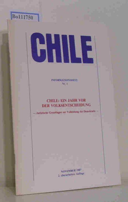 Chile Informationsheft Nr. 1 - Chile: Ein Jahr vor der Volksentscheidung - Juristische Grundlagen zur Vollendung der Demokratie -