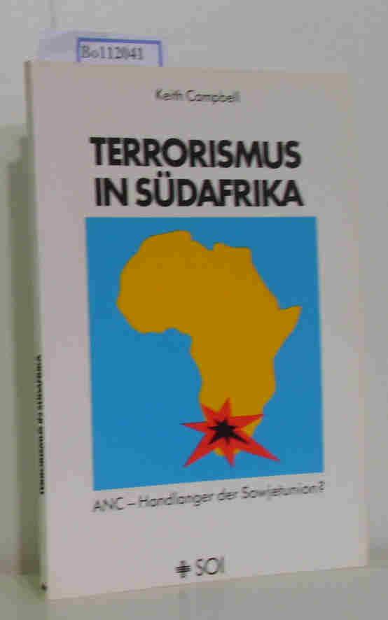 Terrorismus in Südafrika. ANC - Handlanger der Sowjetunion ?