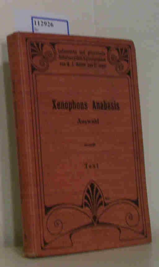 Xenophons Anabasis. Auswahl für den Schulgebrauch. Text mit einer Karte.