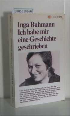 Buhmann,  Inga: Ich habe mir eine Geschichte geschrieben