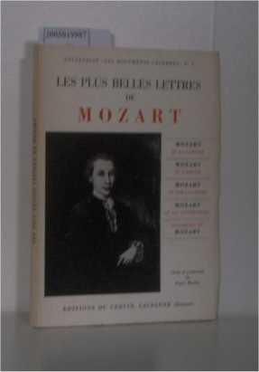 Les  plus belles Lettres de Mozart Mozart et sa famille, Mozart et l