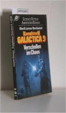 Larson,  Glen A.   Goulart, Ron: Kampfstern Galactica 9 Verschollen im Chaos