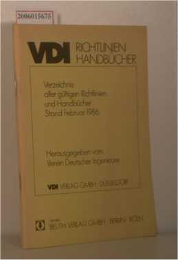 Verzeichnis aller gültigen Richtlinien und Handbücher - Stand Februar 1986 VDI Richtlinien Handbücher
