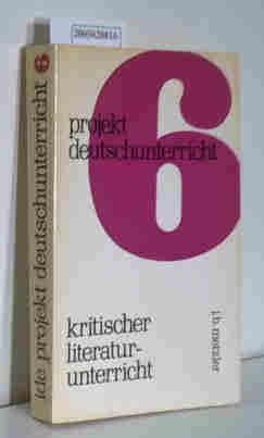 Projekt Deutschunterricht 6 Kritischer Literaturunterricht - Dichtung und Politik