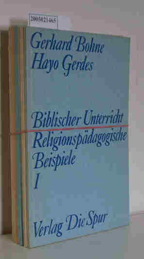 Bohne, Gerhard   Gerdes, Hayo: Biblischer Unterricht. Band I bis VIII Religionspädagogische Beispiele