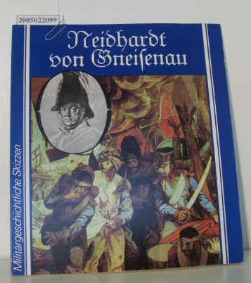 Neidhardt von Gneisenau Militärgeschichtliche Skizzen