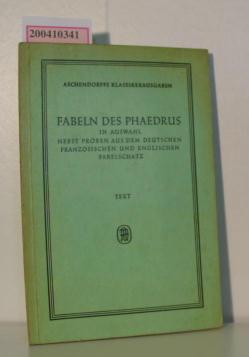Fabeln des Phaedrus in Auswahl nebst Proben aus dem deutschen Französischen und englischen Fabelschatz