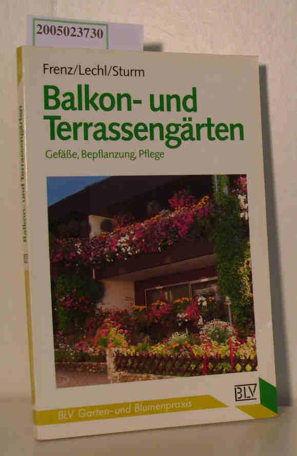 Frenz,  Lechl, Sturm: Balkon- und Terassengärten