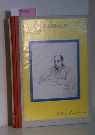 Valery Larbaud, 1881-1957. Catalogue etabli par Monique Kuntz. Supplement: Larbaud dans les collections belges. Notices par Jean-M. Horemans. Bruxelles, 14 janvier - 25 fevrier 1978