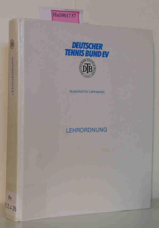 Deutscher Tennisbund EV: Ausschuß für Lehrwesen - Lehrordnung 3 Hefte/Themen im Sammelordnung 4. Auflage