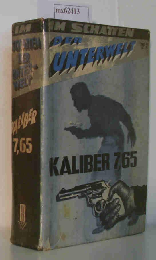 Kaliber 7,65 - Im Schatten der Unterwelt