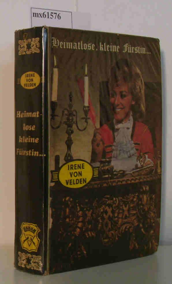 Velden,  Irene von: Heimatlose kleine Fürstin