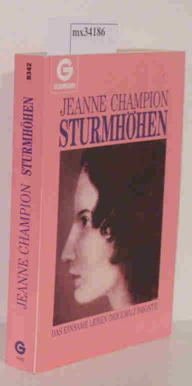 Sturmhöhen Das einsame Leben der Emily Bronte - Champion,  Jeanne