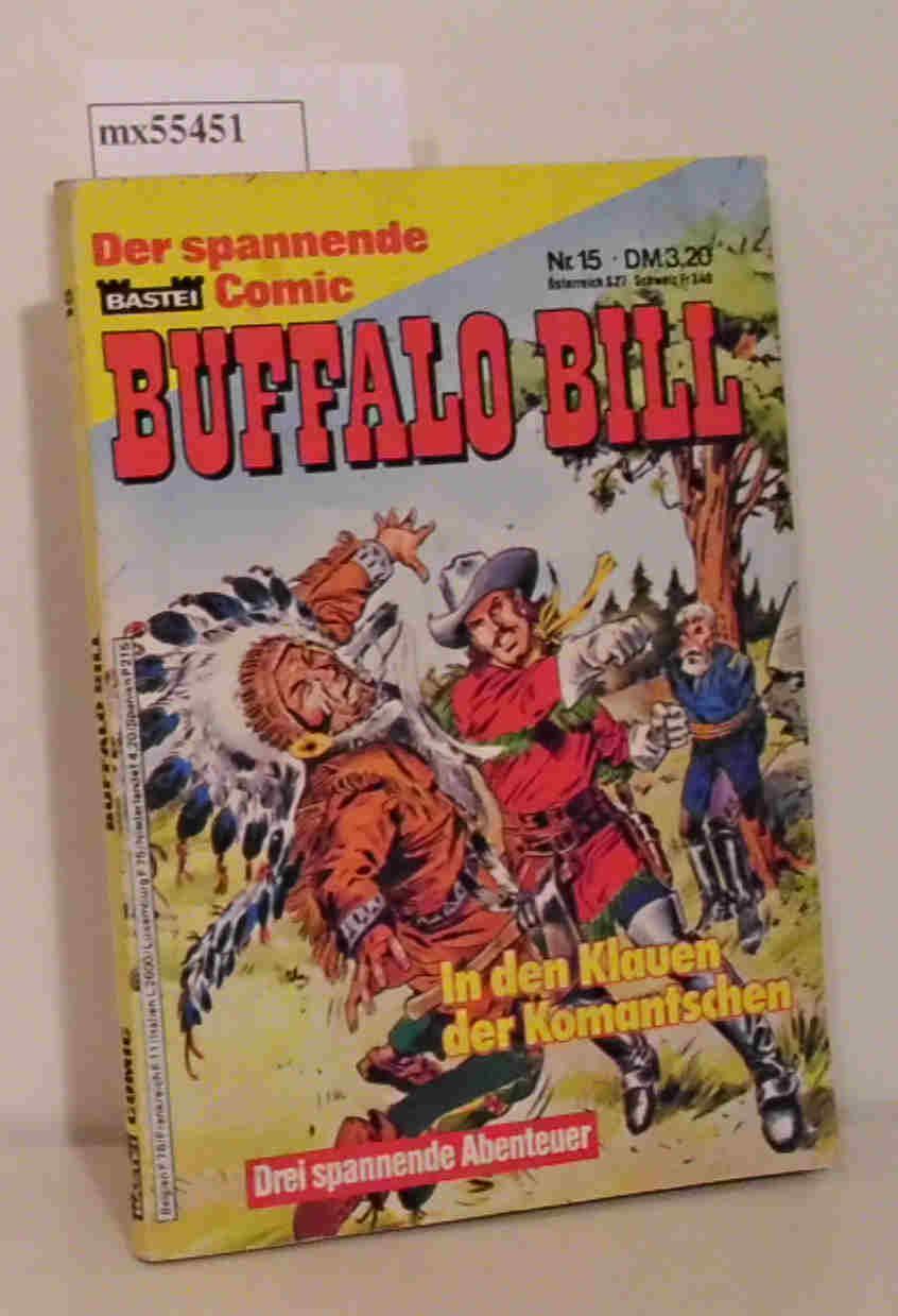 Buffalo Bill - In den Klauen der Komantschen. Drei spannende Abenteuer