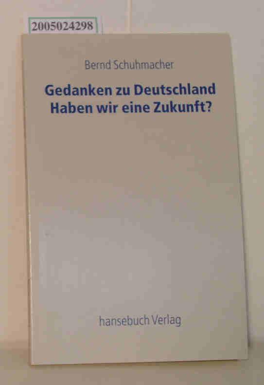 Gedanken zu Deutschland Haben wir eine Zukunft?
