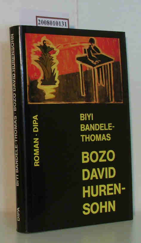 Bozo David Hurensohn Biyi Bandele-Thomas. Aus dem Engl. von Gabriele Cenefels