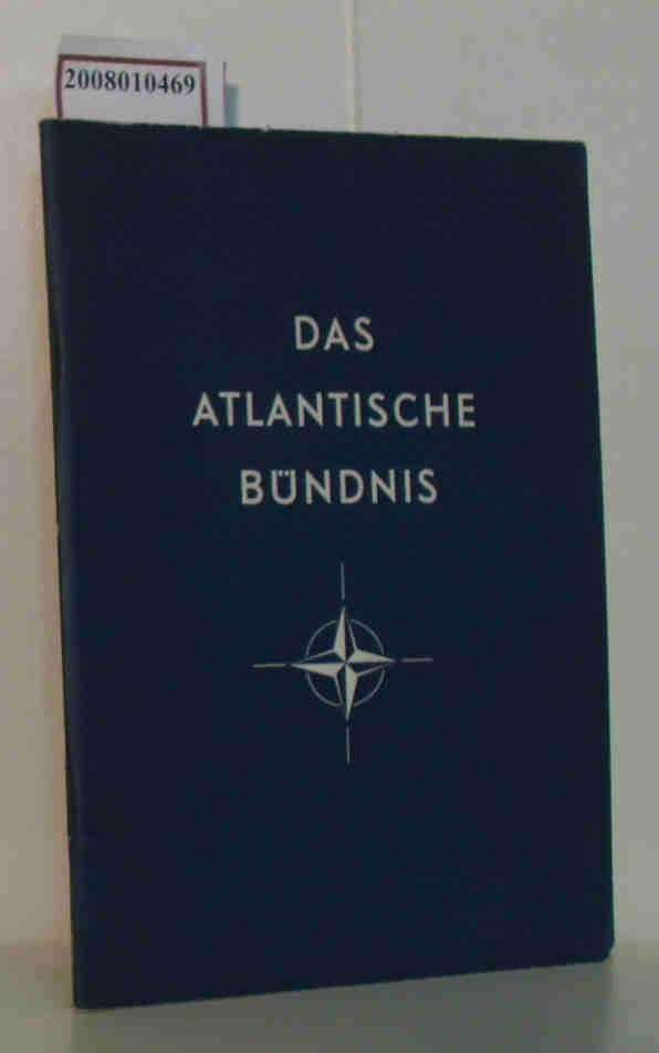 Das  Atlantische Bündnis Entwicklung u. Struktur d. NATO