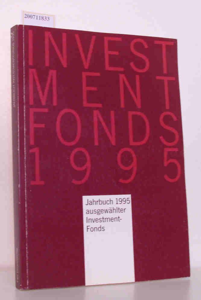 Investment-Fonds 1995   Jahrbuch 1995 ausgewählter Investment-Fonds