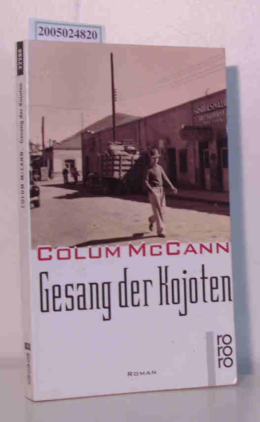 Gesang der Kojoten Roman - McCann,  Colum