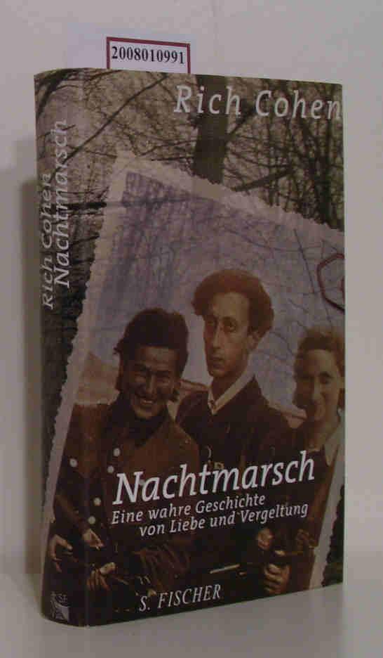 Nachtmarsch eine wahre Geschichte von Liebe und Vergeltung / Rich Cohen. Aus dem Amerikan. von Irmengard Gabler
